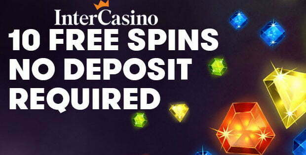 InterCasino 10 Free Spins No Deposit Bonus